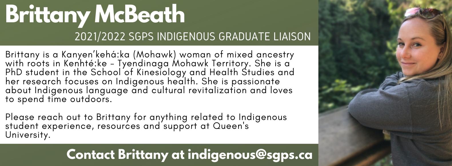 Brittany McBeath, SGPS Indigenous Graduate Liaison. Contact Brittany at indigenous@sgps.ca
