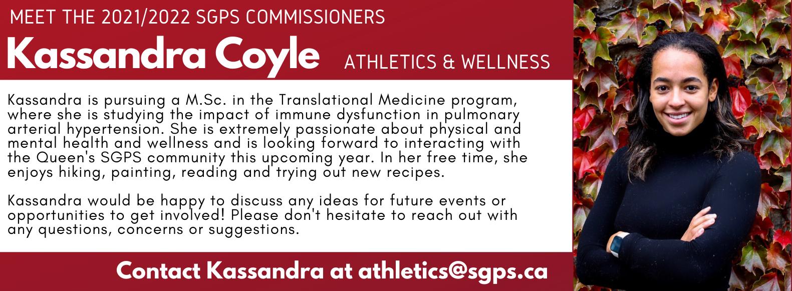 Kassandra Coyle, SGPS Athletics & Wellness Commissioner. Contact Kassandra at athletics@sgps.ca