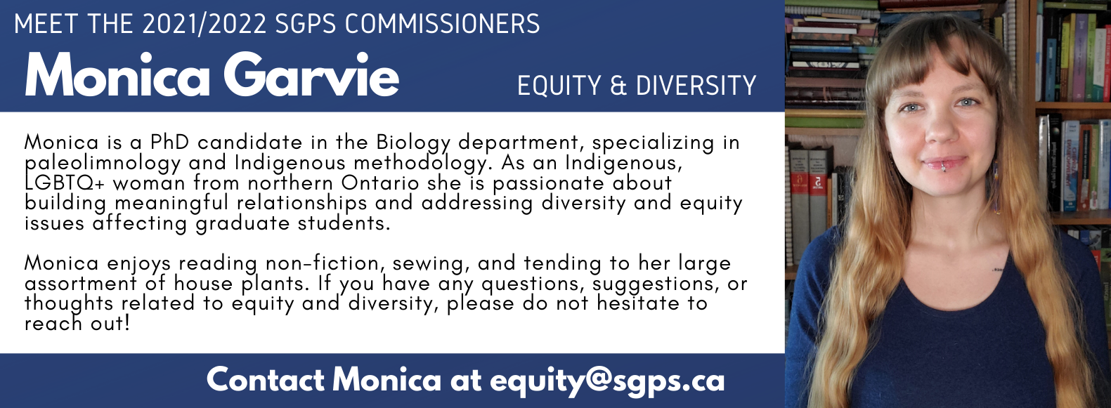 Monica Garvie, SGPS Equity & Diversity Commissioner. Contact Monica at equity@sgps.ca